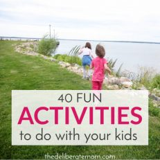40 Fun Activities To Do With Your Kids