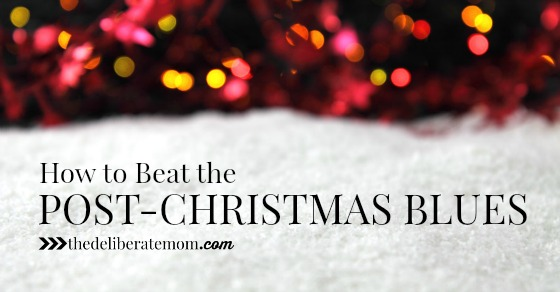 How to Beat the Post-Christmas Blues - The Deliberate Mom