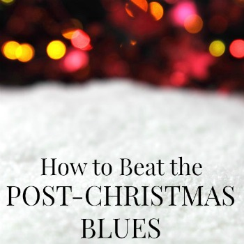 how to beat the post christmas blues the deliberate mom - After Christmas Blues