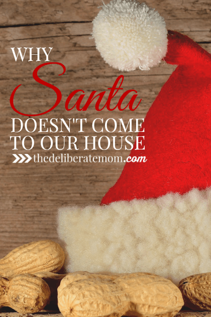 On Christmas Santa won't be coming to our house... now or ever. You may want to read about why we chose to leave Santa out of our Christmas celebrations.