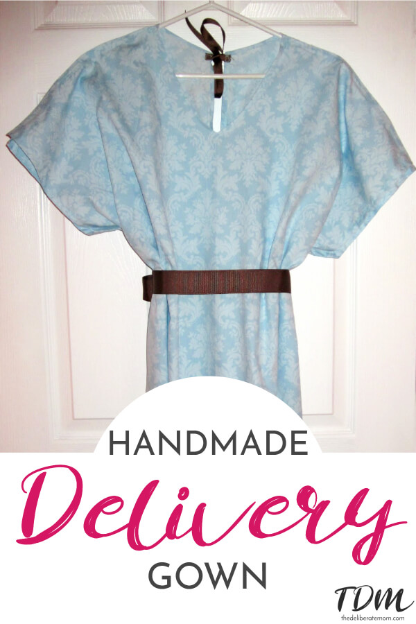 My Handmade Hospital Gown! - The Deliberate Mom