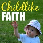 How to Have Childlike Faith