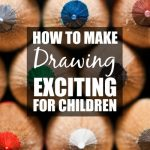 How to Make Drawing Exciting for Children