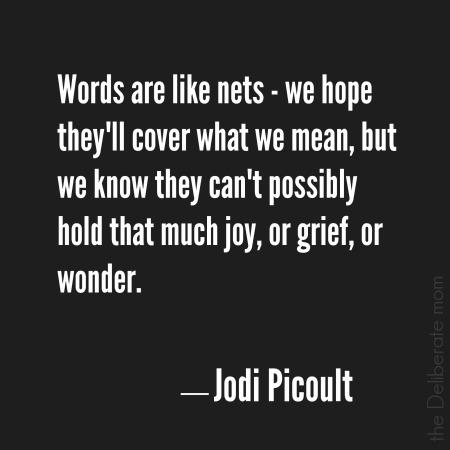 Words - Jodi Picoult quote