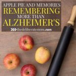 Apple Pie And Memories: Remembering More Than Alzheimer's