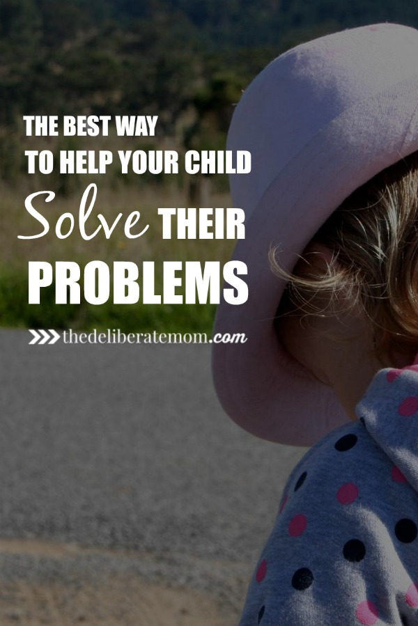 Sometimes as parents we don't know what to do when our children have problems. Here is the BEST way to help your child solve their problems.