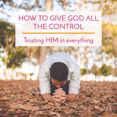 How to Give God All the Control