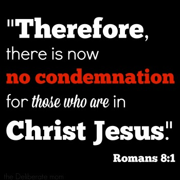 Therefore there is now no condemnation for those who are in Christ Jesus. - Romans 8:1 #faith #scripture