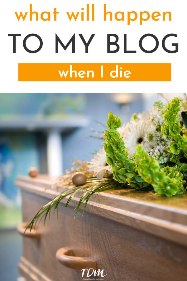 Have you ever wondered, what will happen to my blog when I die? Do you have a blog will? It's time to consider this question and make a plan for when the inevitable happens. #blogging #blogtips
