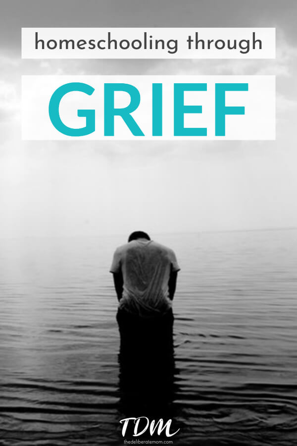 Homeschooling through grief. How do you teach your children in the midst of deep anguish and sadness? Check out these tips to help you out during this emotional time. #homeschool #grief