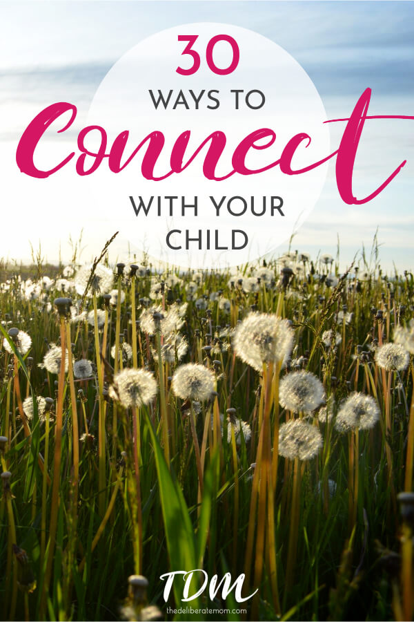 I recently realized that I have done a lot for my children but not as much with my children. Here is my list of 30 ways to connect with your child. #momandchildtime #connectwithchildren #activityideas #kidsactivityideas