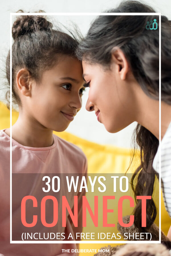 Do you want to spend more time with your kids? Do you want to strengthen your connection? Here's a helpful list of 30 ways to connect with your child.