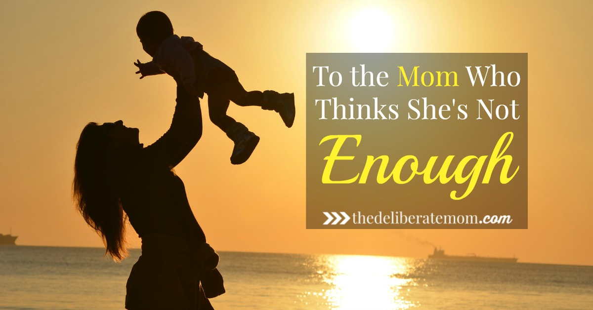 To the Mom Who Thinks She's Not Enough
