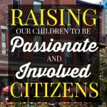 Raising Children to Be Passionate and Involved Citizens