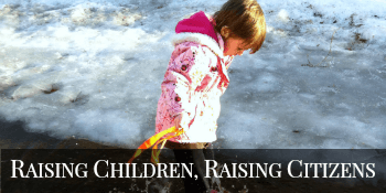 Raising Children, Raising Citizens