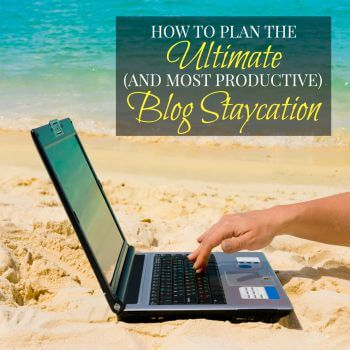 Do you have lots of blog work to do? Are you falling behind? Check out these tips for how to plan the ultimate and most productive blog staycation ever!