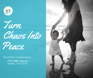 The Mom Conference 2017 - Turn Chaos into Peace!
