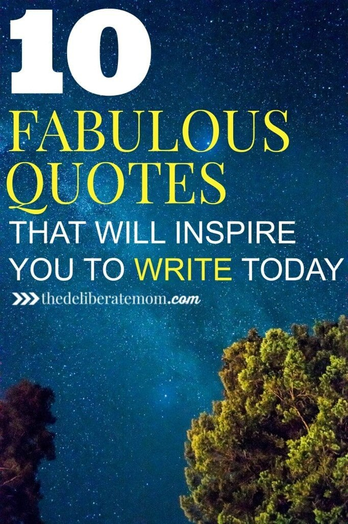 Do you ever put pen to paper (or fingers to keyboard) and freeze up? Check out these 10 fabulous quotes for writers that will inspire you to write today! #writinginspiration #quotes