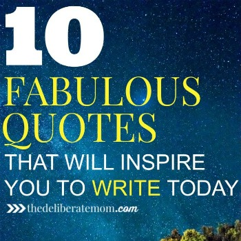 10 Fabulous Quotes That Will Make You Write Today!