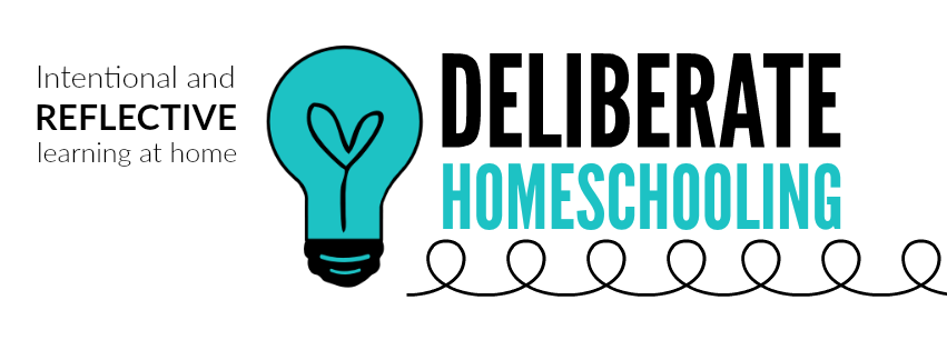 Deliberate Homeschooling - Intentional and reflective learning at home. Launches January 2016!