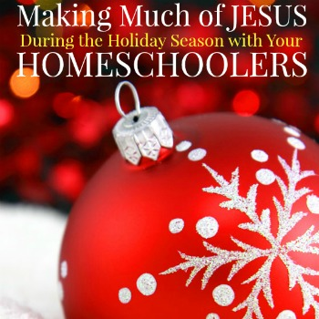Making Much of Jesus During the Holiday Season: My Guest Post