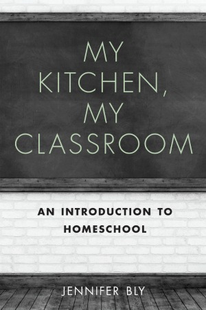 My Kitchen, My Classroom: An Introduction to Homeschool