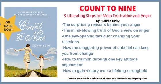 Count to Nine: 9 Liberating Steps for Mom Frustration and Anger by Ruthie Gray