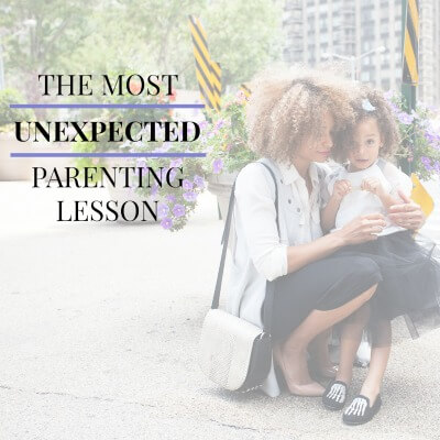 The Most Unexpected Parenting Lesson Ever