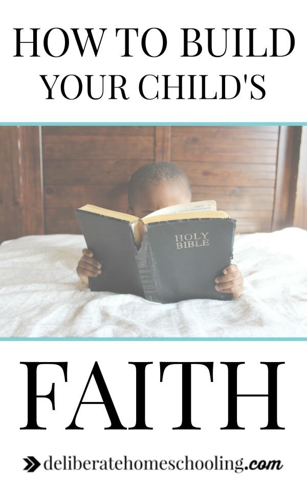 Practical and simple suggestions for how to build your child's faith. Whether you homeschool or not, these faith-building ideas can be used in any home!