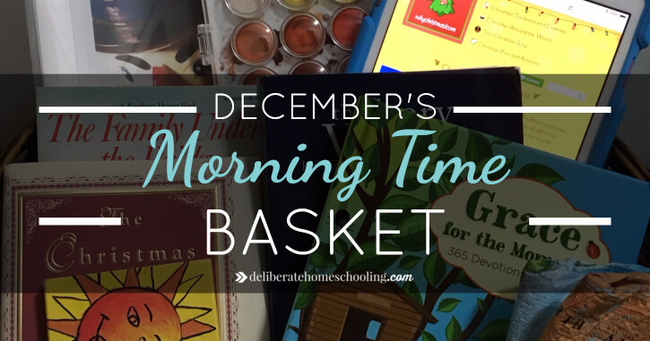 We're doing a light curriculum for the month of December but we have planned some some activities. Check out our morning time basket for December!