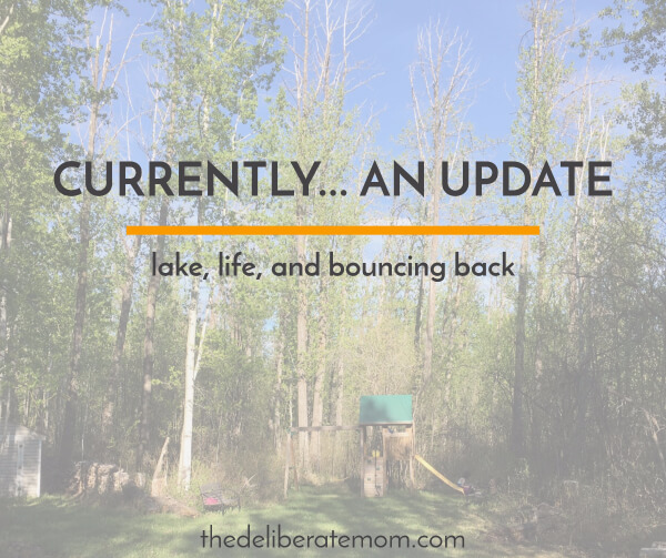 Currently - life, lake, and bouncing back