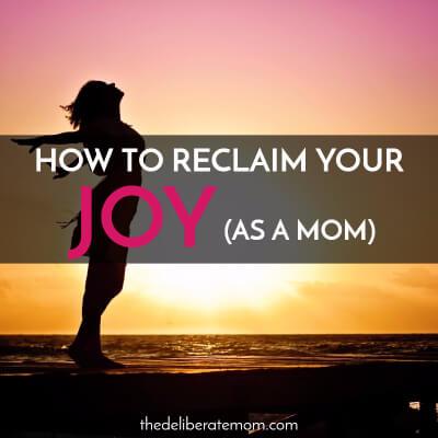 How to Reclaim Your Joy in Motherhood