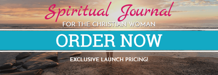 Spiritual Journal for the Christian Woman - special launch pricing