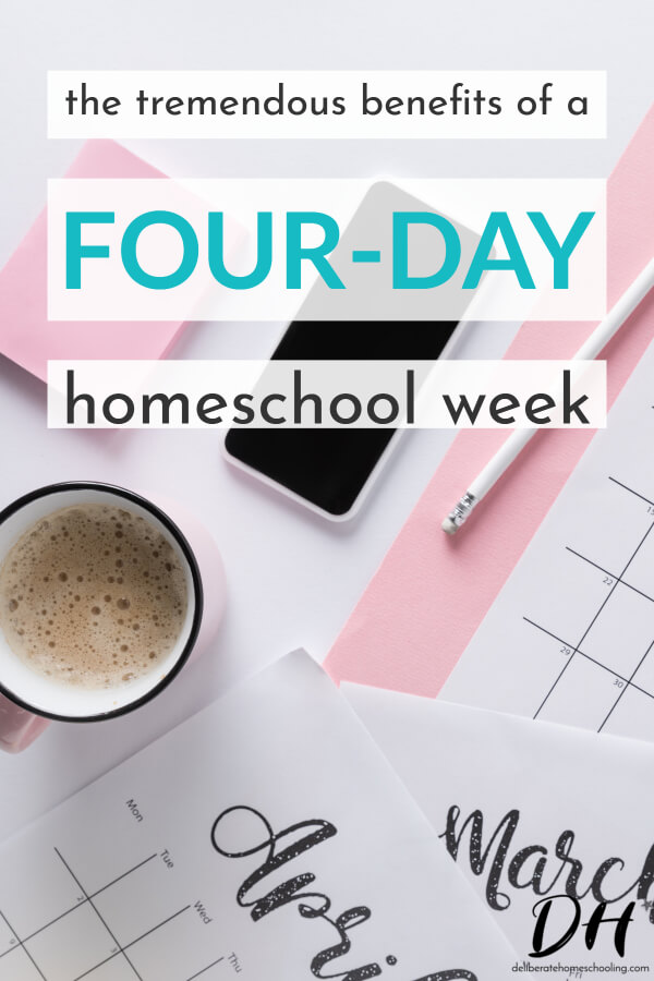 Here are the benefits of a 4-day homeschool week.