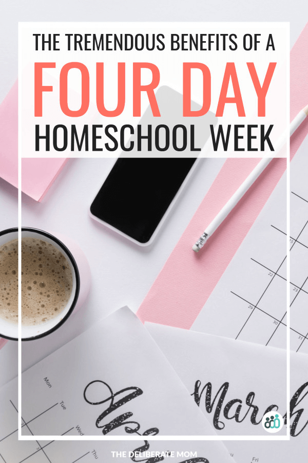 The tremendous benefits of a four day homeschool week
