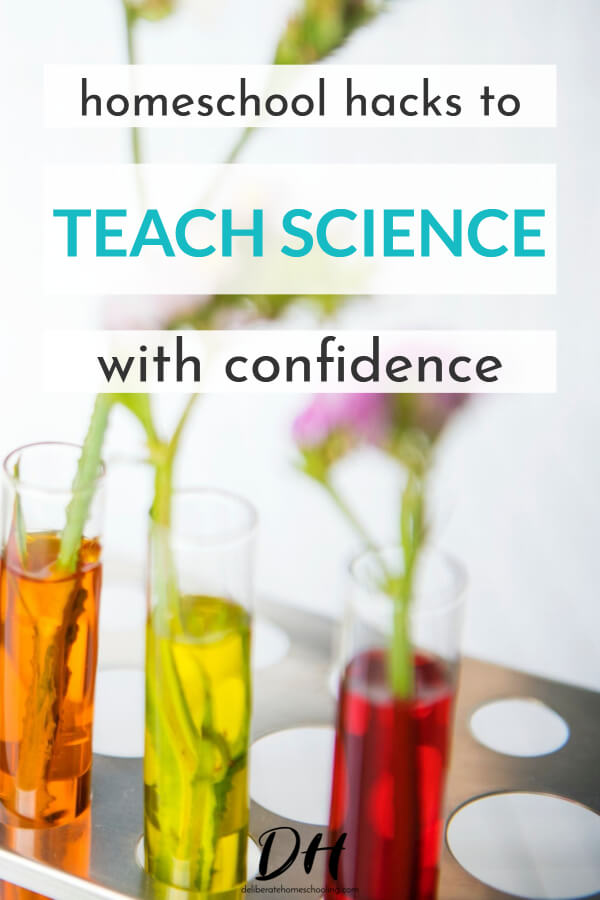 Are you nervous about teaching science to your homeschooler? When I speak with homeschooling parents, one of their greatest concerns is how to teach a subject they don't like or a subject that they, themselves, struggled with in school. Here are some great hacks to teach science to your homeschooler. #homeschoolscience #science #teachscience #sciencelessons