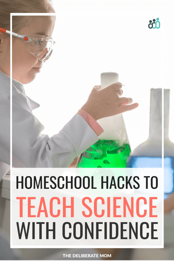 Homeschool hacks to teach science with confidence