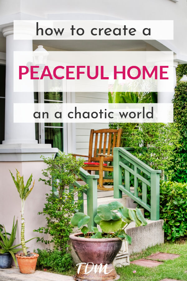 Do you yearn for peace? In the chaos of the world, do you want to retreat to a peaceful home? Here are some simple and easy suggestions for how to create a more peaceful home for you and your family. #peacefulhome