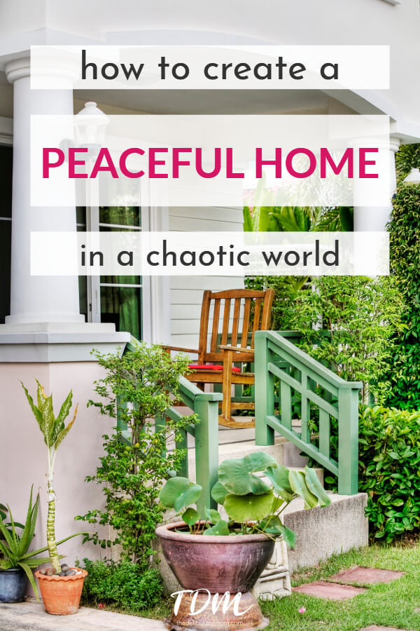 Do you want a peaceful home? Here are some suggestions for how to create a more peaceful home for you and your family.