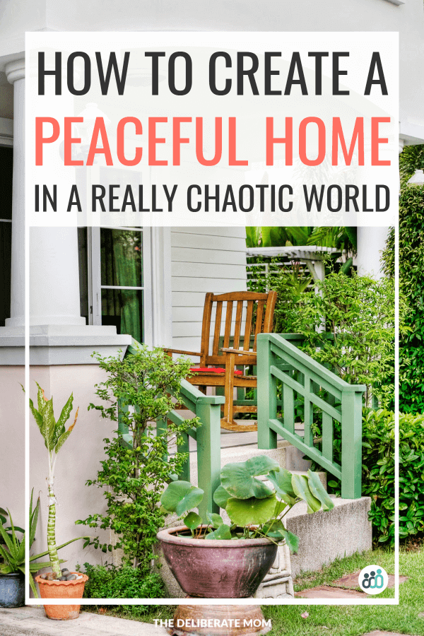 How to create a peaceful home in a chaotic world